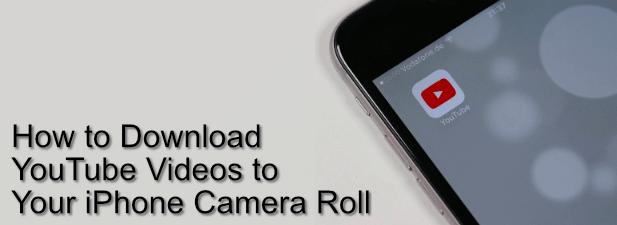 Как скачать видео с YouTube на ваш iPhone Camera Roll