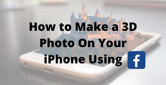 Как сделать 3D-фотографию на вашем iPhone