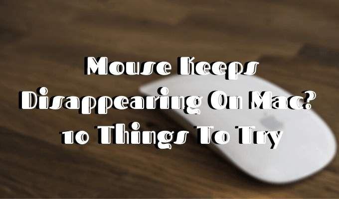 Мышь исчезает на Mac? 10 вещей попробовать