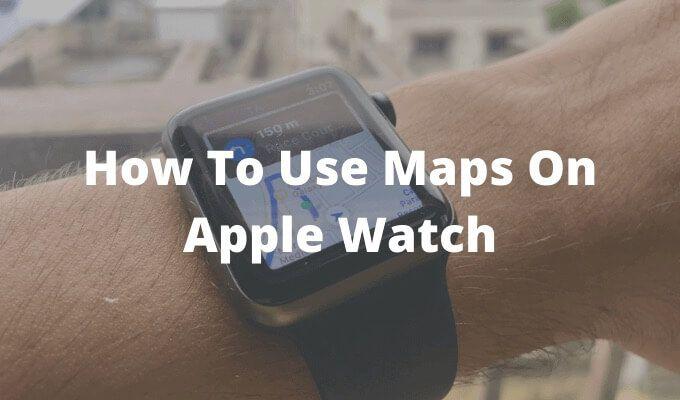 Как использовать карты на Apple Watch