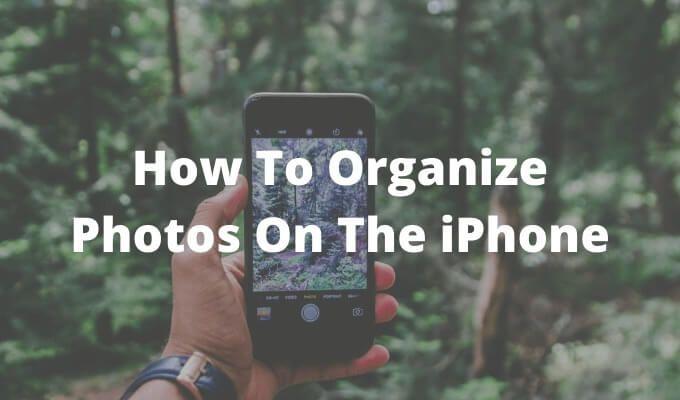 Как организовать фотографии на iPhone