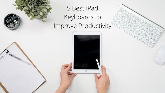 5 лучших клавиатур для iPad для повышения производительности
