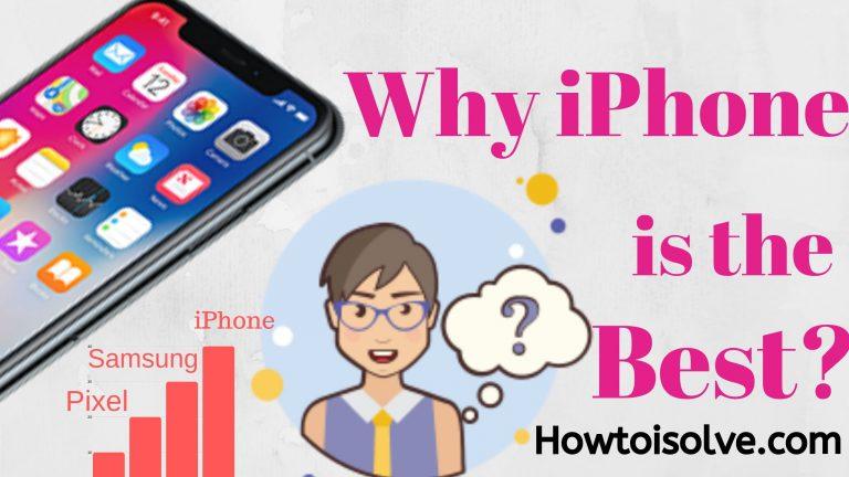 Почему iPhone лучший?  Здесь мы обсудим [Updated in 2021]