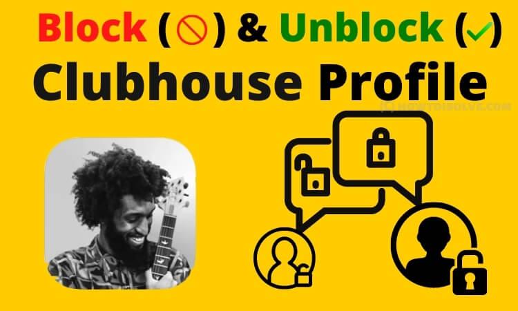 Как заблокировать или разблокировать кого-то в социальном приложении Clubhouse без ведома