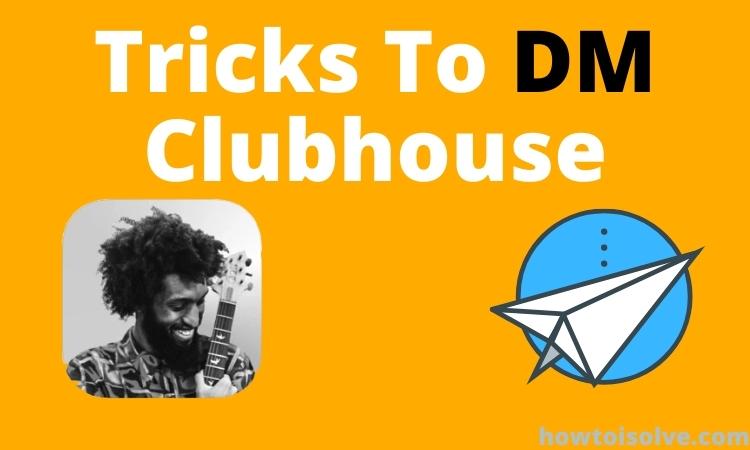 Как отправить прямое сообщение (DM) кому-то в Clubhouse?  Советы, которые работают