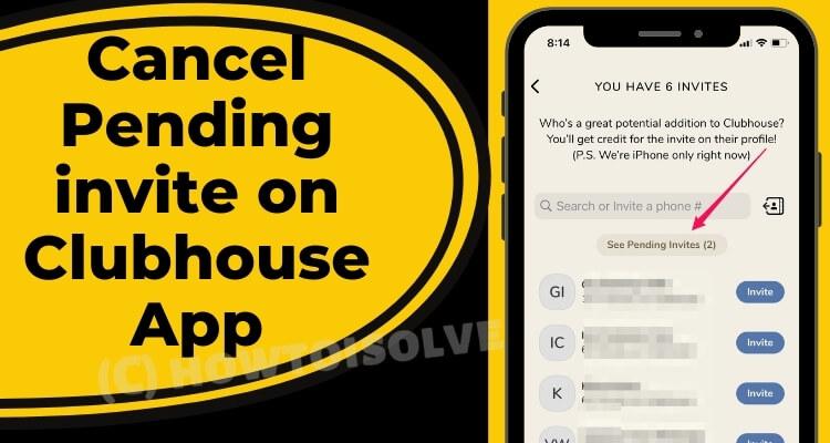 Как удалить ожидающее приглашение в Clubhouse?  Как это работает?