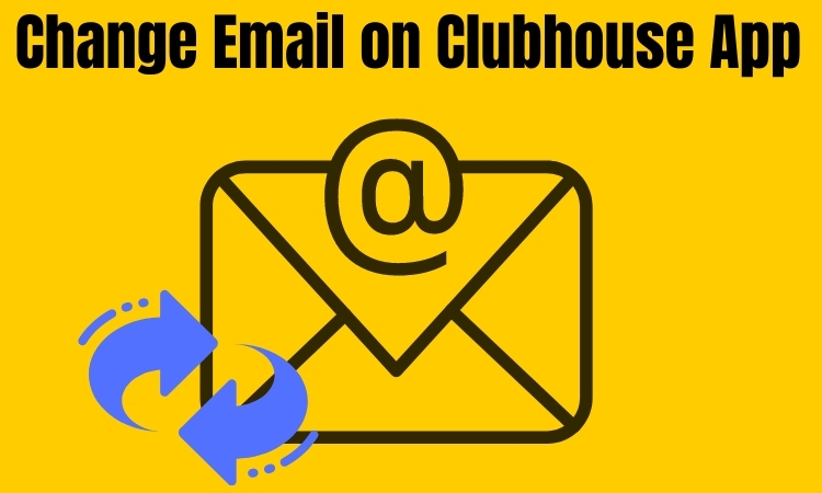 Могу ли я изменить адрес электронной почты в приложении Clubhouse?  Как запросить!